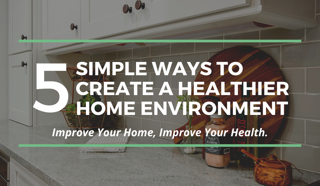 5 Simple Steps to Improve the Health of Your Home