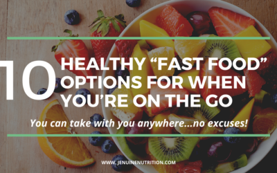 """Healthy """"Fast Foods"""" For When You're On The Go"""