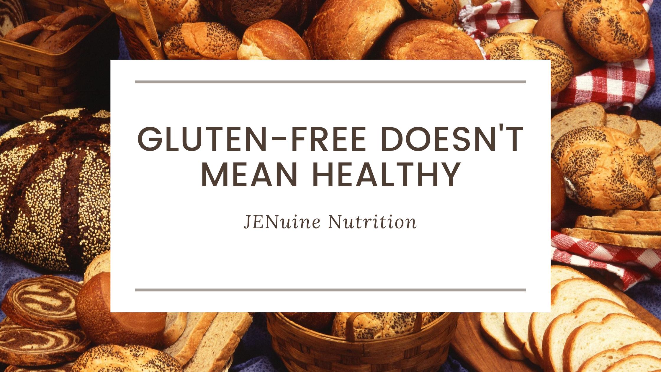 Gluten-Free Doesn't Always Mean Healthy
