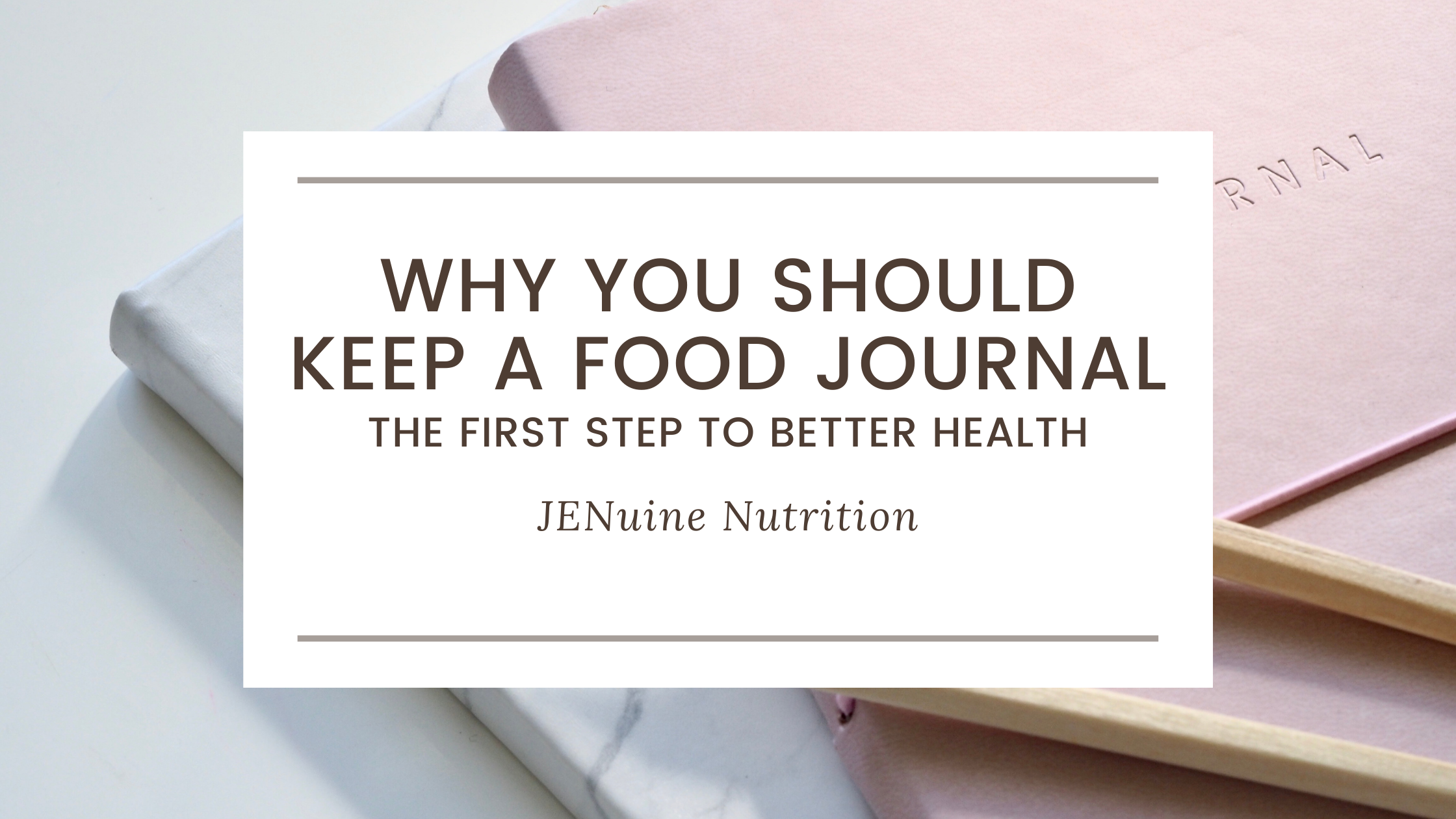 Why You Should Keep A Food Journal- The First Step To Better Health