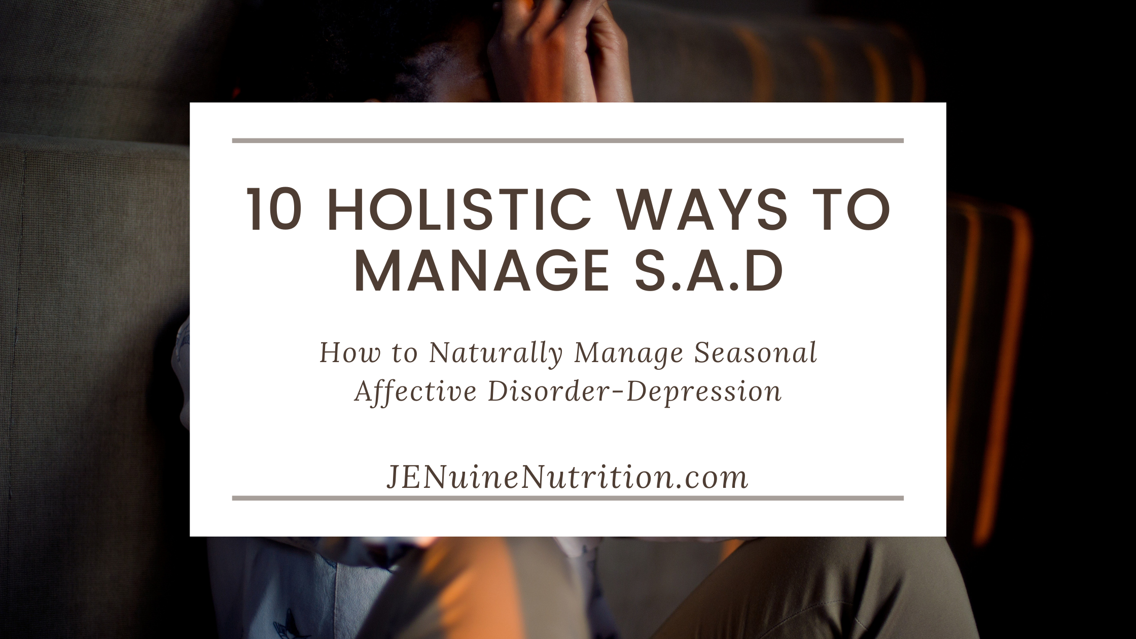 10 Holistic Ways to Manage S.A.D