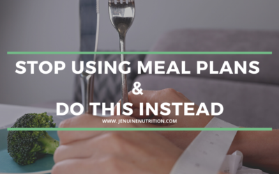 Stop Using Meal Plans & Do This Instead